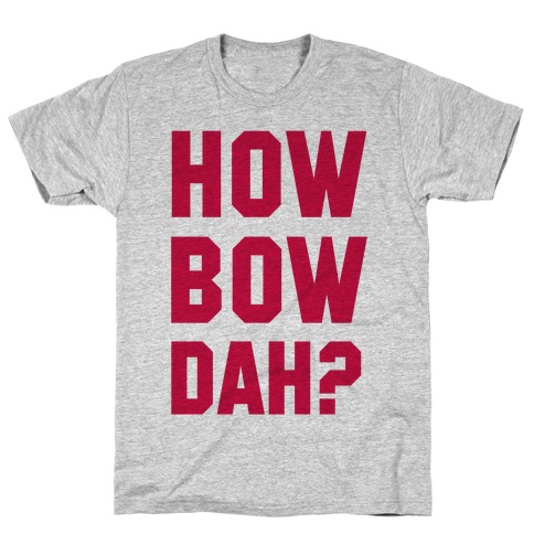 Howbowdah? (Cash Me Outside Howbowdah Pair) Mens T-Shirt