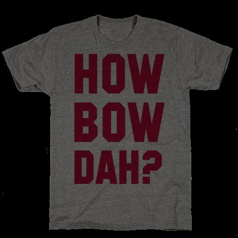 Howbowdah? (Cash Me Outside Howbowdah Pair)