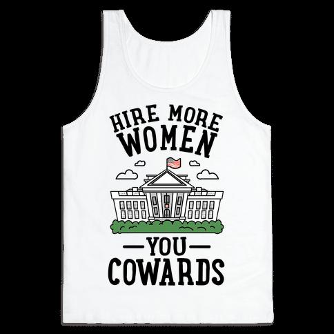 Hire More WOMEN You COWARDS Tank Top