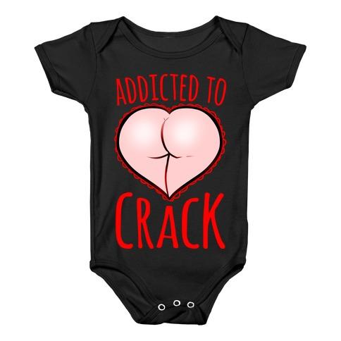 Addicted To Crack Baby Onesy