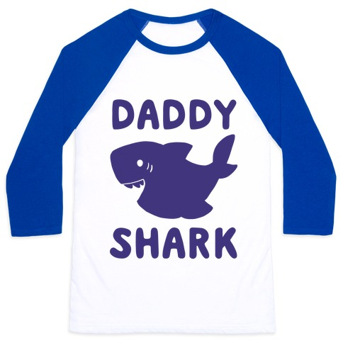 Daddy Shark (1 of 5 set) Baseball Tee