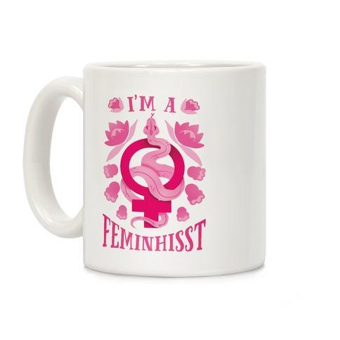 I'm A Feminhisst Coffee Mug