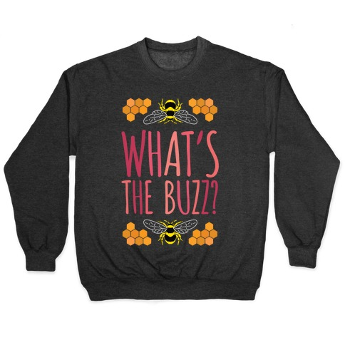 What's The Buzz? Pullover