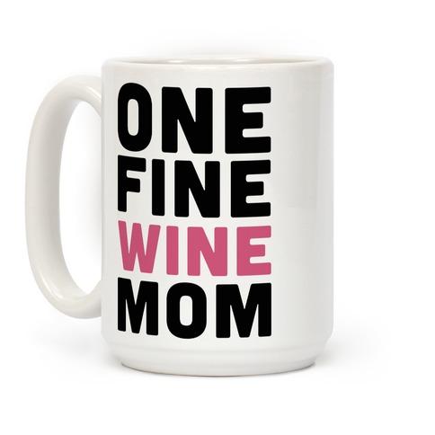 One Fine Wine Mom Coffee Mug