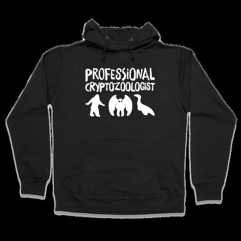 Professional Cryptozoologist White Print Hooded Sweatshirt