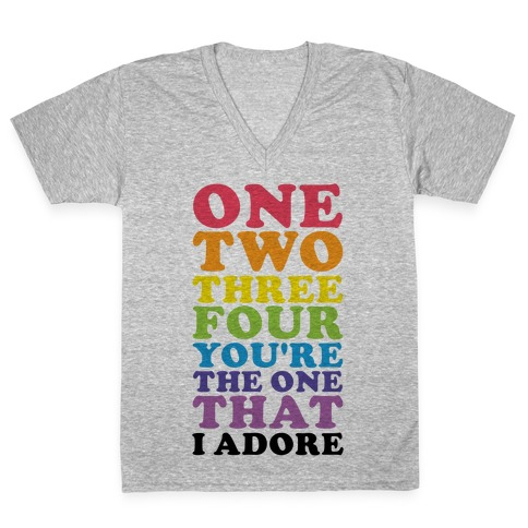 One Two Three Four You're the One That I Adore V-Neck Tee Shirt