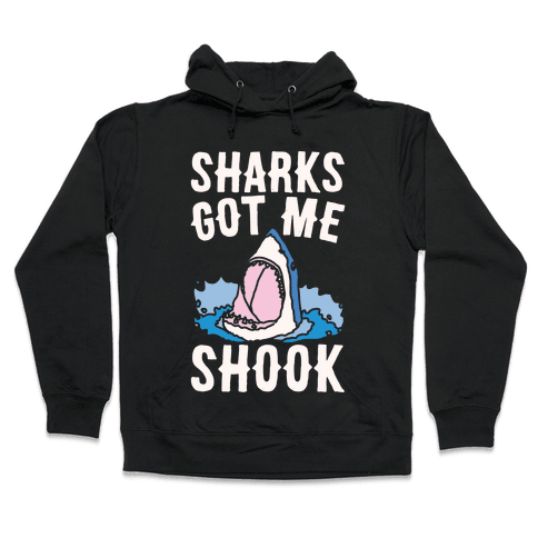 Sharks Got Me Shook White Print Hooded Sweatshirt