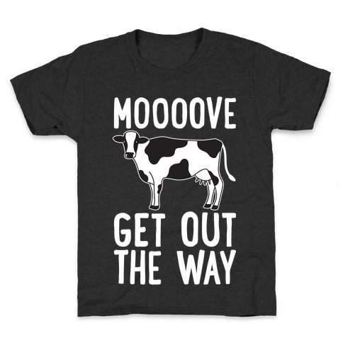Moooove Get Out The Way Cow Kids T-Shirt