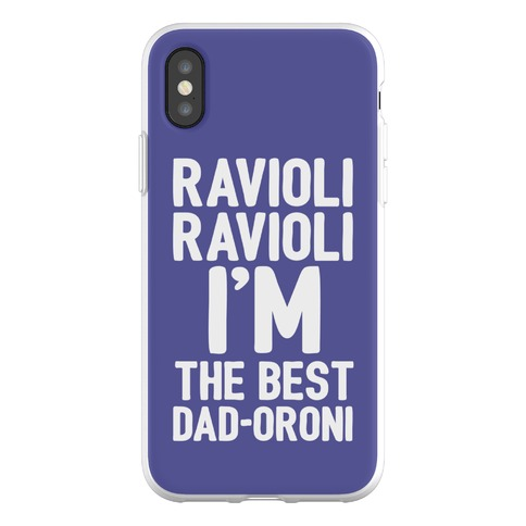 Ravioli Ravioli I'm The Best Dad-oroni Parody Phone Flexi-Case