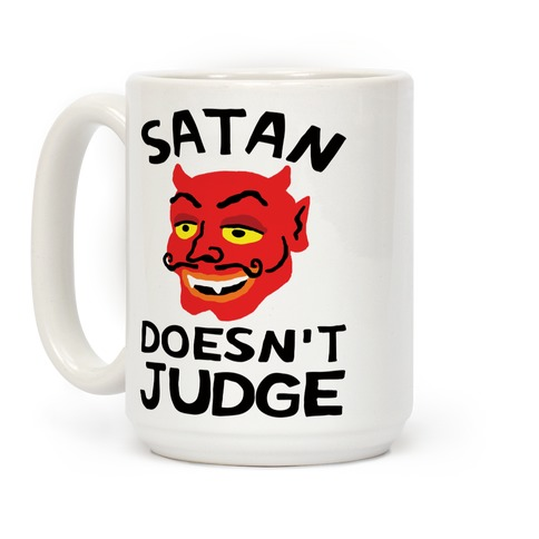 Satan Doesn't Judge Coffee Mug