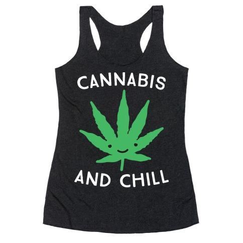 Cannabis And Chill Racerback Tank Top
