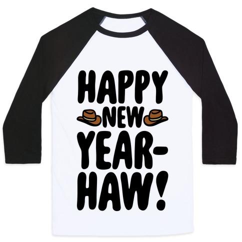 Happy New Year-Haw Baseball Tee