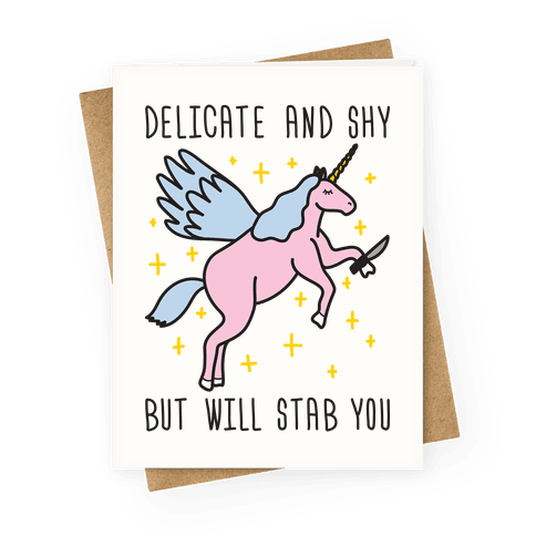 Delicate And Shy But Will Stab You Unicorn Greeting Card