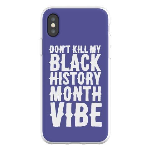 Don't Kill My Black History Month Vibe Phone Flexi-Case