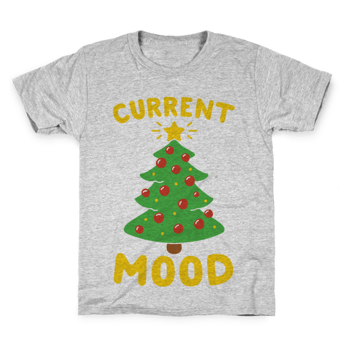 Current Mood Christmas  Kids T-Shirt