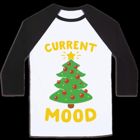 Current Mood Christmas  Baseball Tee