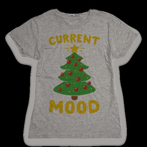 Current Mood Christmas  Womens T-Shirt