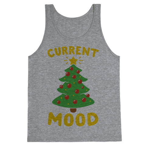Current Mood Christmas  Tank Top