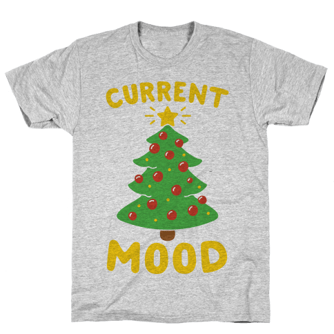 Current Mood Christmas  Mens T-Shirt