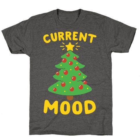 Current Mood Christmas T-Shirt