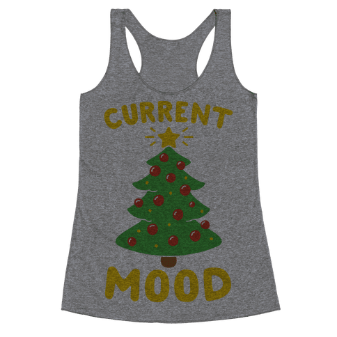 Current Mood Christmas  Racerback Tank Top