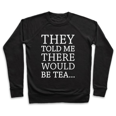 They Told Me There Would Be Tea White Print Pullover