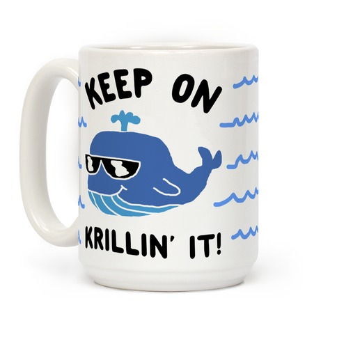 Keep On Krillin' It Whale Coffee Mug