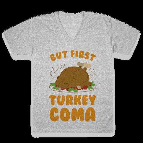 But First, Turkey Coma V-Neck Tee Shirt
