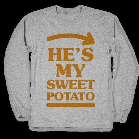 He's My Sweet Potato Long Sleeve T-Shirt