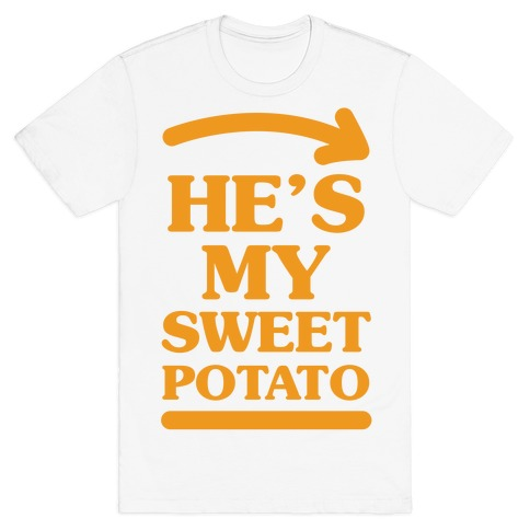 He's My Sweet Potato T-Shirt