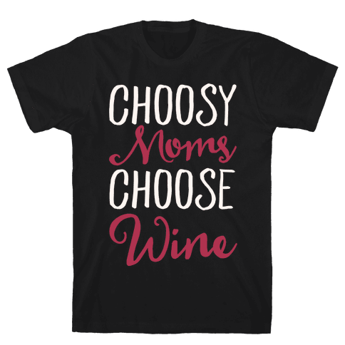 Choosy Moms Choose Wine White Print Mens T-Shirt