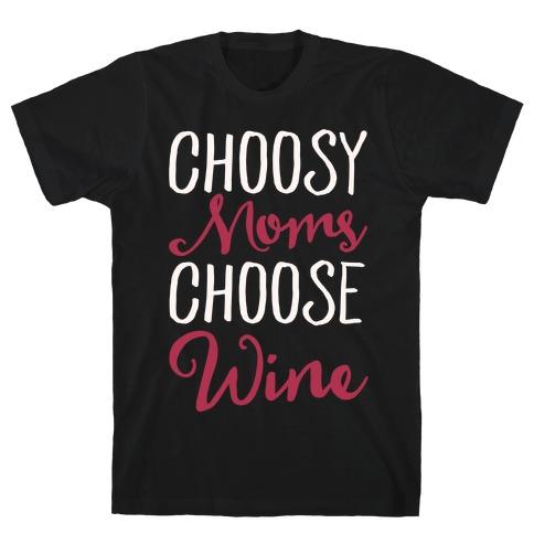 Choosy Moms Choose Wine White Print Mens T-Shirt