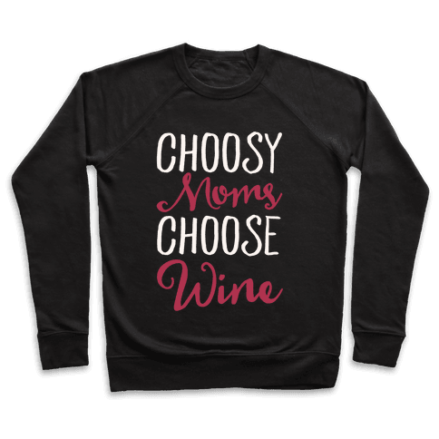 Choosy Moms Choose Wine White Print Pullover