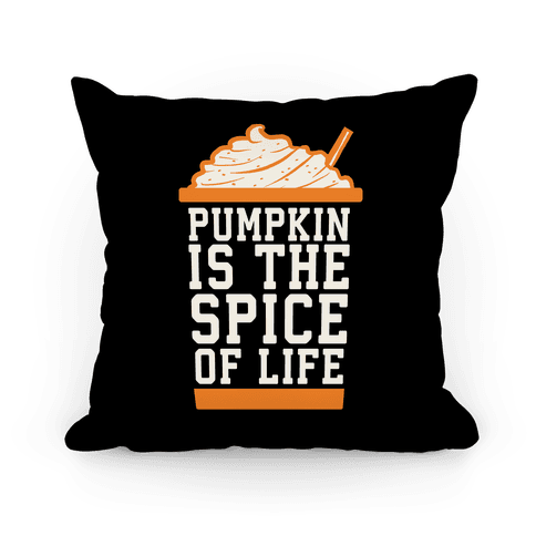 Pumpkin is the Spice of Life Pillow