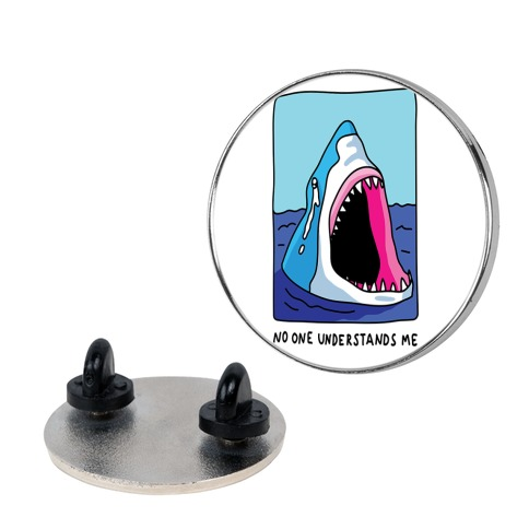 No One Understands Me Shark pin