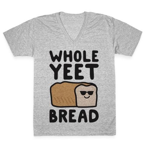 Whole Yeet Bread V-Neck Tee Shirt