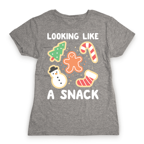 Looking Like A Snack Christmas Cookies Womens T-Shirt