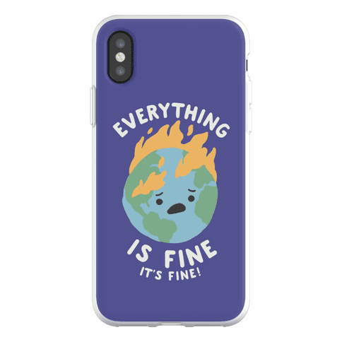 Everything Is Fine It's Fine Phone Flexi-Case