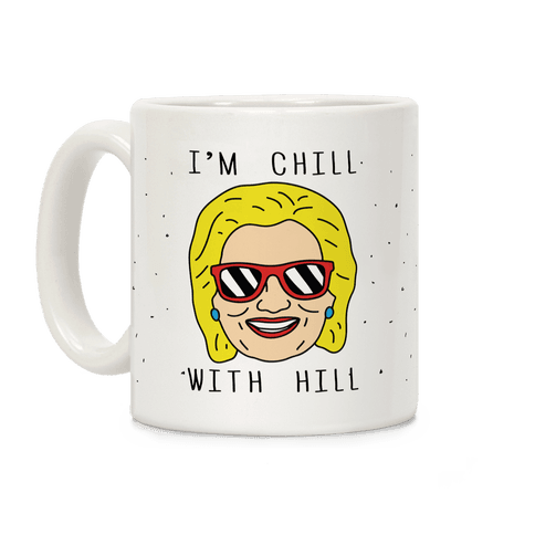 I'm Chill With Hill