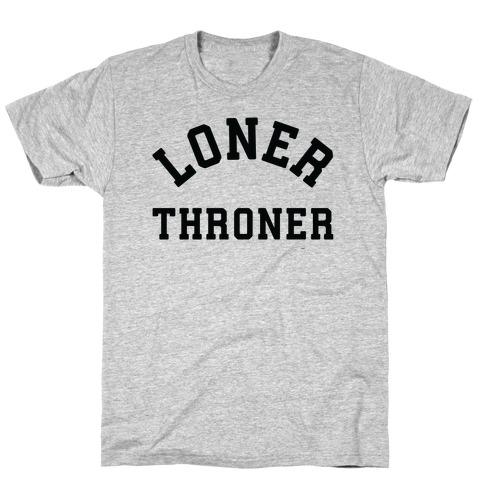 Loner Throner T-Shirt