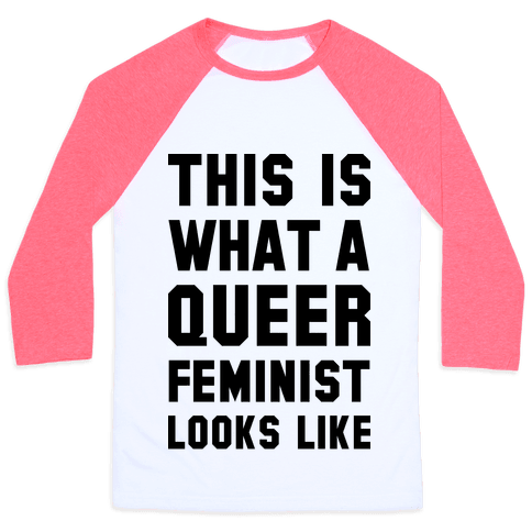 This is What a Queer Feminist Looks Like Baseball Tee