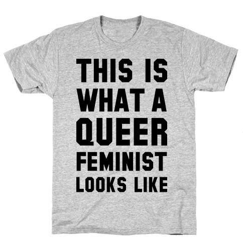 This is What a Queer Feminist Looks Like Mens T-Shirt