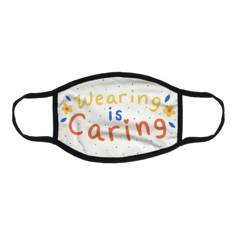 Wearing Is Caring Hand Lettered Cream Flat Face Mask