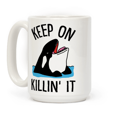 Keep On Killin' It Whale Coffee Mug