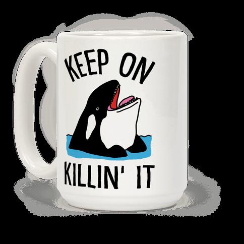 Keep On Killin' It Whale Coffee Mug