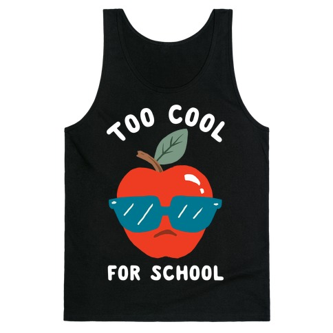 Too Cool For School Tank Top