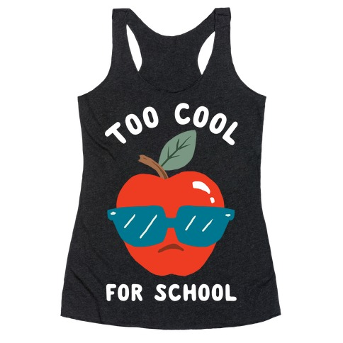 Too Cool For School Racerback Tank Top