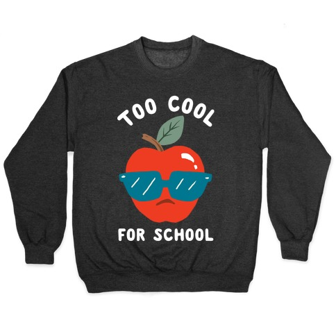 Too Cool For School Pullover