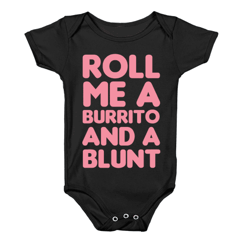 Roll Me A Burrito And A Blunt Baby Onesy