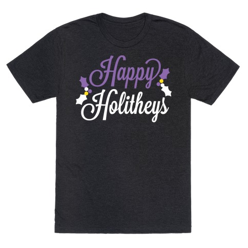Happy Holitheys! Non-binary Holiday T-Shirt